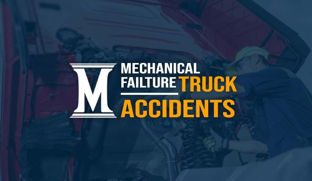 Mechanical Failure Truck Accident